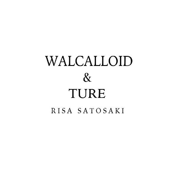 WALCALLOID&TURE